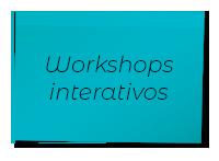 Workshops interativos
